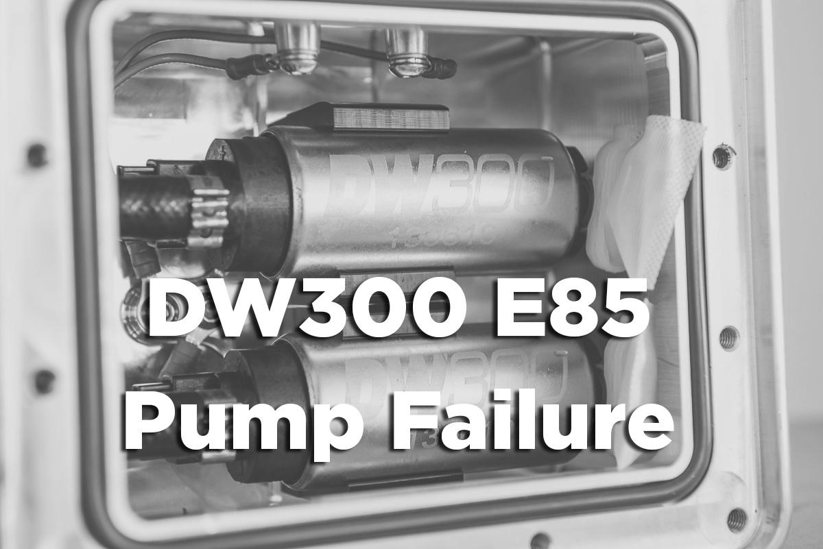 deatschwerks dw300 pump failure e85